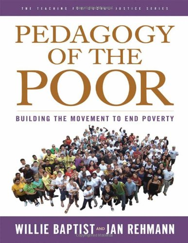 Pedagogy of the Poor: Building the Movement to End Poverty (The Teaching for Social Justice Series)