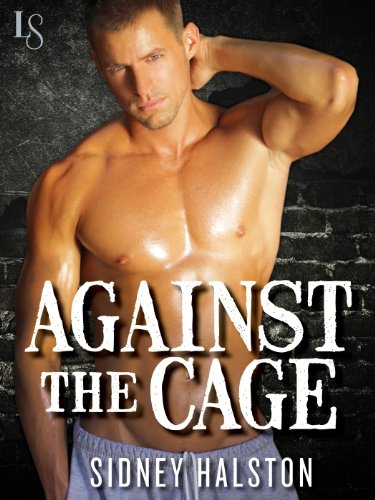 Against the Cage: A Worth the Fight Novel (Worth the Fight series Book 1) ()