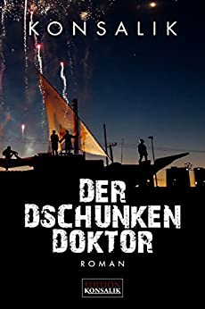 der dschunkendoktor roman german edition   kindle