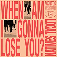 When Am I Gonna Lose You (Acoustic)