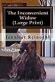 The Inconvenient Widow (Large Print), Jennifer Reinoehl, 1499500580