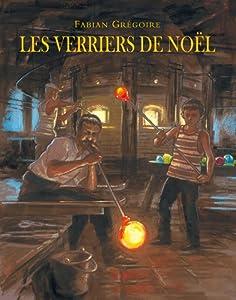 """Afficher """"Les verriers de Noël"""""""