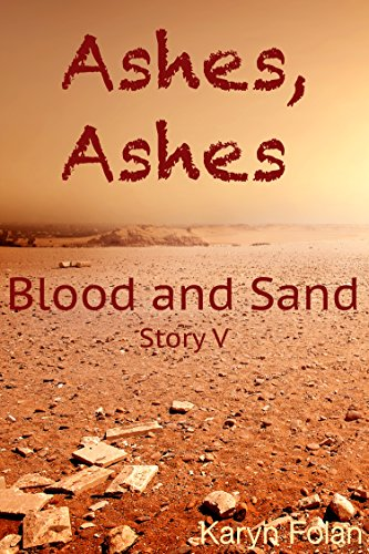 Ashes, Ashes #5: Blood and Sand by [Folan, Karyn]