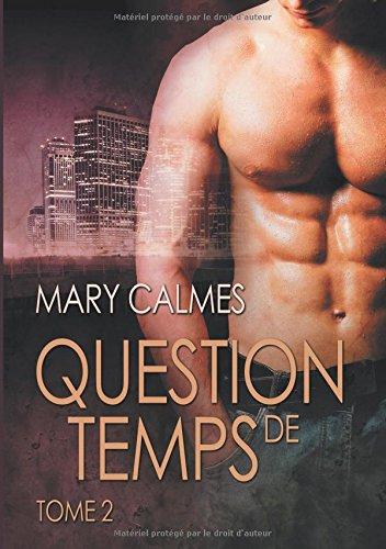 Question de Temps, Tome 2  [Calmes, Mary] (Tapa Blanda)