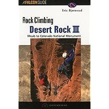 Rock Climbing Desert Rock III: Moab To Colorado National Monument