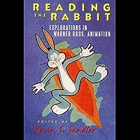 Reading the Rabbit: Explorations in Warner Bros. Animation: Explorations in Warner Bros.Animation