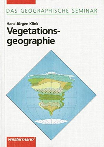 Vegetationsgeographie: 3. überarbeitete Auflage 1998 (Das Geographische Seminar, Band 88)