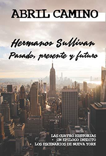 Hermanos Sullivan pasado, presente y futuro (recopilacion de las cuatro historias + contenidos ex