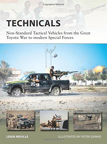Technicals: Non-Standard Tactical Vehicles from the Great Toyota War to modern Special Forces (New Vanguard) - Technical Equipment