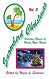 img - for Snowbird Christmas Vol. 3: Holiday Stories to Warm Your Heart (Volume 3) book / textbook / text book