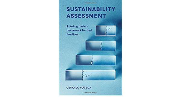 Sustainability Assessment A Rating System Framework For Best Practices Cesar Poveda 9781787434820 Amazon Books
