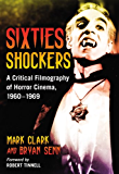 Sixties Shockers: A Critical Filmography of Horror Cinema, 1960–1969 (English Edition)