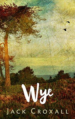 Wye: A Zombie Novel by [Croxall, Jack]