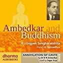 Ambedkar and Buddhism, Annihilation of Caste Audiobook by Urgyen Sangharakshita, Dr B. R. Ambedkar Narrated by  Ratnadhya, Sagar Arya