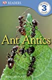 Ant Antics, Dorling Kindersley Publishing Staff, 0756689333