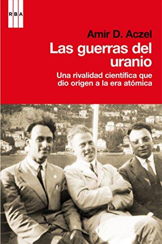 Descargar Libro Las Guerras Del Uranio Amir D. Aczel