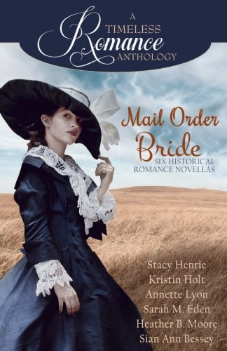 Mail Order Bride Collection (A Timeless Romance Anthology) (Volume 16)