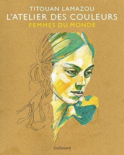 ATELIER DES COULEURS (L') : FEMMES DU MONDE