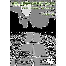 Holographicman: Volume 1
