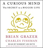 img - for A Curious Mind: The Secret to a Bigger Life by Brian Grazer (2015-04-07) book / textbook / text book