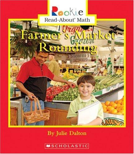 Read Online Farmer's Market Rounding (Rookie Read-about Math) pdf
