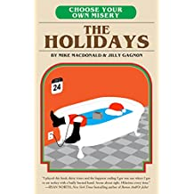 Choose Your Own Misery: The Holidays
