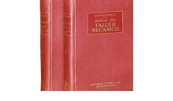 Colvin Stanley, Manual Del Taller Mecanico, 2 Tomos: Fred H. Colvin y Frank A. Stanley, TOMOS: 1: Amazon.com: Books