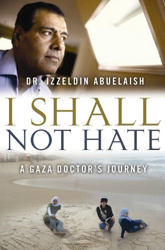 I Shall Not Hate: A Gaza Doctor's Journey on the Road to Peace and Human Dignity (Center Point Platinum Nonfiction)