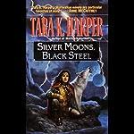 Silver Moons, Black Steel: Tales of the Wolves, Book 5 | Tara K. Harper