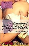 Download Jessamine's Hysteria (A Victorian Doctor Erotica Series) in PDF ePUB Free Online