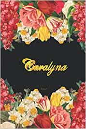 Caralyna Notebook: Lined Notebook / Journal with Personalized Name, & Monogram initial C on the Back Cover, Floral Cover, Gift for Girls & Women