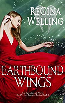 Earthbound Wings: A Paranormal Cozy Mystery (The Psychic Seasons Series Book 6) by [Welling, ReGina]