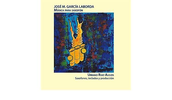 José M. García Laborda. Música para Saxofón de Urbano Ruiz-Alejos en Amazon Music - Amazon.es