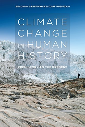 Climate Change in Human History: Prehistory to the Present (Warming History A Global)