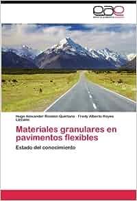 Materiales granulares en pavimentos flexibles: Estado del conocimiento