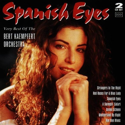 Spanish Eyes: Very Best of the Bert Kaempfert Orchestra by Bert Kaempfert Orchestra (2008-03-12) (Bert Kaempfert The Very Best Of Bert Kaempfert)