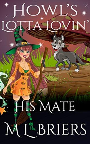 His Mate - Howl's Lotta Lovin'  - Book 3: Paranormal Romantic Comedy