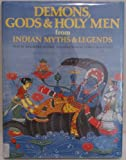 img - for Demons, Gods & Holy Men from Indian Myths & Legends (World Mythology) book / textbook / text book