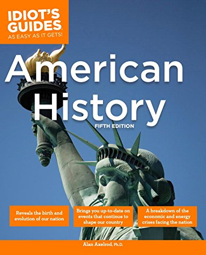 The Complete Idiot's Guide to American History, 5th Edition