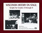 Wisconsin History on Stage, Matt Blessing, 0870203126