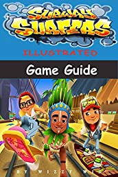 Subway Surfers Illustrated Game Guide
