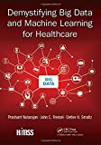 learning with big data - Demystifying Big Data and Machine Learning for Healthcare (Himss Book)