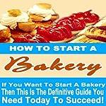 How to Start a Bakery | Roger Davenport