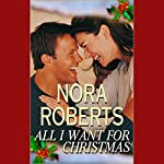 All I Want for Christmas  | Nora Roberts