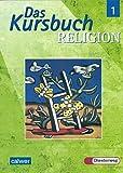 Das Kursbuch Religion 1 (5/6): Schülerbuch. Ein Arbeitsbuch für den Religionsunterricht im 5./6. Schuljahr