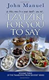Tzatziki For You to Say