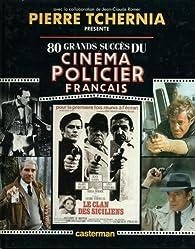 80 grands succès du cinéma policier français par Pierre Tchernia