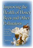 img - for Improving the Health of Honey Bees and Other Pollinators: National Strategy and Research Action Plan (Insects and Other Terrestrial Arthropods: Biology, Chemistry and Behavior) (2016-02-20) book / textbook / text book