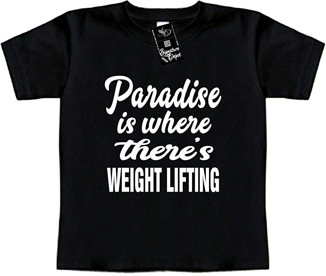 Paradise is Where Theres Weight Lifting Toddler Tee Funny Baby T-Shirt