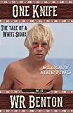 One Knife: Bloody Meeting (White Sioux Book 2)